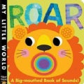 Roar: A Big-mouthed Book of Sounds! (Board book)