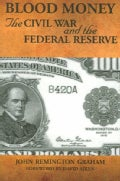 Blood Money, The Civil War and the Federal Reserve (Paperback)