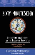 Sixty-Minute Seder: Preserving the Essence of the Passover Haggadah (Paperback)