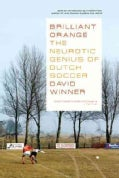 Brilliant Orange: The Neurotic Genius of Dutch Soccer (Paperback)