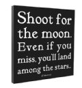Shoot for the Moon Quotable Canvas (Poster)