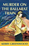 Murder on the Ballarat Train: A Phryne Fisher Mystery (Paperback)