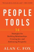 People Tools: 54 Strategies for Building Relationships, Creating Joy, and Embracing Prosperity (Paperback)