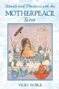 Rituals and Practices With the Motherpeace Tarot (Paperback)