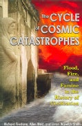 The Cycle of Cosmic Catastrophes: Flood, Fire, And Famine in the History of Civilization (Paperback)