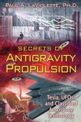 Secrets of Antigravity Propulsion: Tesla, Ufos, and Classified Aerospace Technology (Paperback)