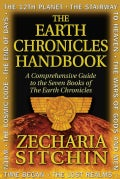 The Earth Chronicles Handbook: A Comprehensive Guide to the Seven Books of the Earth Chronicles (Hardcover)