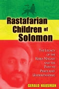 Rastafarian Children of Solomon: The Legacy of the Kebra Nagast and the Path to Peace and Understanding (Paperback)