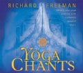 Yoga Chants: deepen your yoga practice with authentic sanskrit chant (CD-Audio)