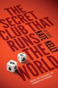 The Secret Club That Runs the World: Inside the Fraternity of Commodities Traders (Hardcover)