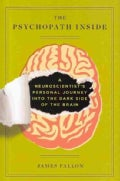 The Psychopath Inside: A Neuroscientist's Personal Journey into the Dark Side of the Brain (Hardcover)