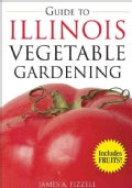 The Guide to Illinois Vegetable Gardening (Paperback)