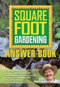 Square Foot Gardening Answer Book: New Information from the Creator of Square Foot Gardening - the Revolutionary ... (Paperback)