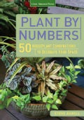 Plant by Numbers 50 Houseplant Combinati: 50 Houseplant Combinations to Decorate Your Space (Paperback)