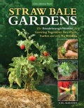 Straw Bale Gardens: The Breakthrough Method for Growing Vegetables Anywhere, Earlier and With No Weeding (Paperback)
