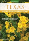 Texas Getting Started Garden Guide: Grow the Best Flowers, Shrubs, Trees, Vines & Groundcovers (Paperback)