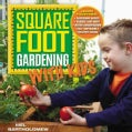 All New Square Foot Gardening With Kids: Learn Together: - Gardening Basics - Science and Math - Water Conservati... (Paperback)