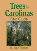 Trees of the Carolinas: Field Guide (Paperback)