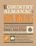 The Country Almanac of Home Remedies: Time-Tested &amp; Almost-Forgotten Wisdom for Treating Hundreds of Common Ailme... (Hardcover)
