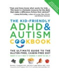 The Kid-Friendly ADHD & Autism Cookbook: The Ultimate Guide to the Gluten-Free, Milk-Free Diet (Paperback)