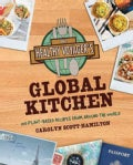The Healthy Voyager's Global Kitchen: 150 Plant-Based Recipes From Around the World (Paperback)
