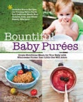Bountiful Baby Purees: Create Nutritious Meals for Your Baby with Wholesome Purees Your Little One Will Adore--In... (Paperback)