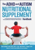 The ADHD and Autism Nutritional Supplement Handbook: The Cutting-Edge Biomedical Approach to Treating the Underly... (Hardcover)