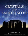 Crystals and Sacred Sites: Use Crystals to Access the Power of Sacred Landscapes for Personal and Planetary Trans... (Paperback)