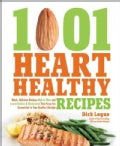 1001 Heart Healthy Recipes: Quick, Delicious Recipes High in Fiber and Low in Sodium &amp; Cholesterol That Keep You ... (Paperback)