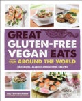 Great Gluten-Free Vegan Eats from Around the World: Fantastic, Allergy-Free Ethnic Recipes (Paperback)