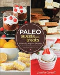 Paleo Sweets and Treats: Seasonally-Inspired Desserts that Let You Have Your Cake and Your Paleo Lifestyle, Too (Paperback)