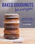 Baked Doughnuts for Everyone: From Sweet to Savory to Everything in Between: 101 Delicious Recipes, All Gluten-Free (Paperback)