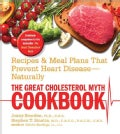 The Great Cholesterol Myth Cookbook: Recipes and Meal Plans That Prevent Heart Disease - Naturally (Paperback)