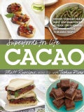 Superfoods for Life, Cacao: Improve Heart Health - Boost Your Brain Power - Decrease Stress Hormones and Chronic ... (Paperback)