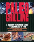 Paleo Grilling: A Modern Caveman's Guide to Cooking With Fire (Paperback)