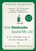 How Starbucks Saved My Life: A Son of Privilege Learns to Live Like Everyone Else (Paperback)