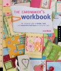 The Cardmaker's Workbook: The Complete Guide to Design, Color, and Construction Techniques for Beautiful Cards (Paperback)
