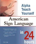 Alpha Teach Yourself American Sign Language in 24 Hours (Paperback)
