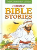 Catholic Bible Stories: First Communion Edition (Hardcover)