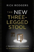 The New Three-Legged Stool: A Tax Efficient Approach to Retirement Planning (Hardcover)