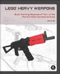 Lego Heavy Weapons: Build Working Replicas of Four of the World's Most Impressive Guns (Paperback)
