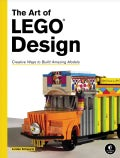 The Art of Lego Design (Paperback)
