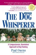The Dog Whisperer: A Compassionate, Nonviolent Approach to Dog Training (Paperback)