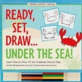 Ready, Set, Draw Under the Sea! (Spiral bound)