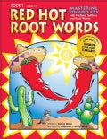 Red Hot Root Words, Book 1: Mastering Vocabulary with Prefixes, Suffexes and Root Words, Grades 3-5 (Paperback)