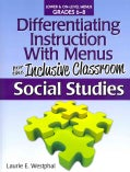 Differentiating Instruction With Menus for the Inclusive Classroom, Grades 6-8: Social Studies (Paperback)