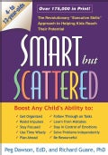"Smart but Scattered: The Revolutionary ""Executive Skills"" Approach to Helping Kids Reach Their Potential (Paperback)"