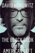 The Black Book of the American Left: The Collected Conservative Writings of David Horowitz: My Life and Times (Hardcover)