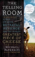 The Telling Room: A Tale of Love, Betrayal, Revenge, and the World's Greatest Piece of Cheese (Paperback)