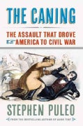 The Caning: The Assault That Drove America to Civil War (Paperback)